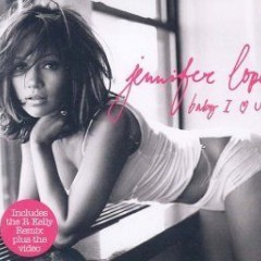 Baby I Love You - Jennifer Lopez