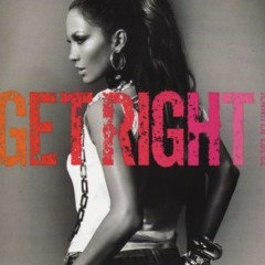 Get Right - Jennifer Lopez