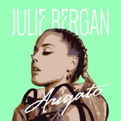 Arigato - Julie Bergan