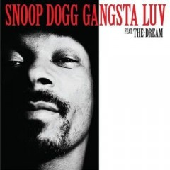 Gangsta Luv - Snoop Dogg & The Dream__