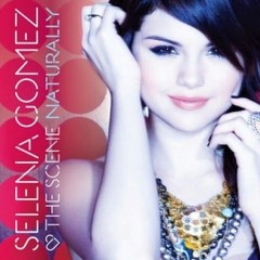 Naturally - Selena Gomez & The Scene