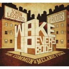 Wake Up Everybody - John Legend & The Roots & Common & Melanie Fiona