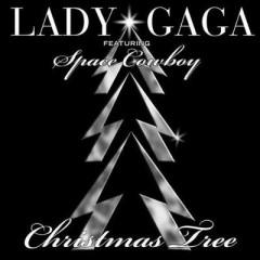 Christmas Tree - Lady Gaga & Space Cowboy