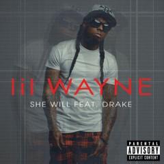 She Will - Lil Wayne & Drake