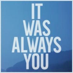 It Was Always You - Maroon 5