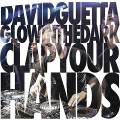 Clap Your Hands - David Guetta & Glowinthedark