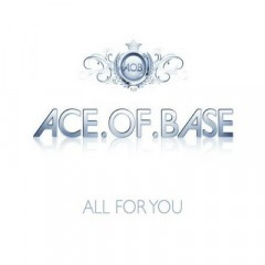 All For You - Ace Of Base