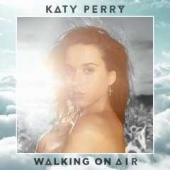 Walking On Air - Katy Perry