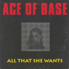 All That She Wants - Ace Of Base