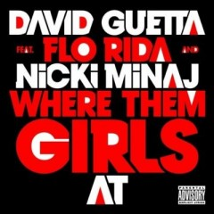 Where Them Girls At - David Guetta Feat. Nicki Minaj & Flo Rida