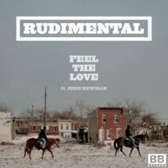 Feel The Love - Rudimental Feat. John Newman