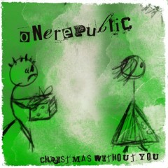 Christmas Without You - One Republic