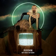 Savior - Iggy Azalea Feat. Quavo