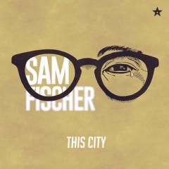 This City (Remix) - Sam Fischer