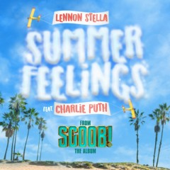 Summer Feelings - Lennon Stella feat. Charlie Puth