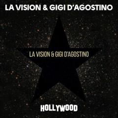 Hollywood - LA Vision & Gigi D'Agostino