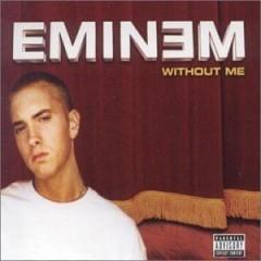 Without Me - Eminem