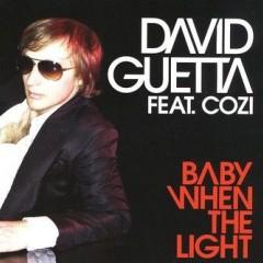 Baby When The Light - David Guetta Feat. Cozi
