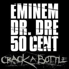 Crack A Bottle - Eminem & Dr. Dre & 50 Cent