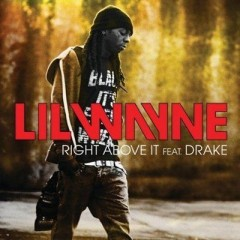 Right Above It - Lil Wayne & Drake