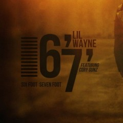 6 Foot, 7 Foot - Lil Wayne & Cory Gunz