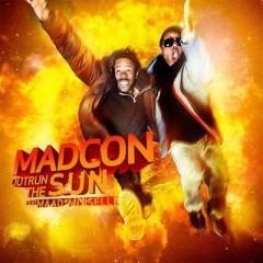 Outrun The Sun - Madcon Feat. Maad Moiselle