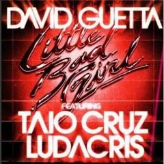 Little Bad Girl - David Guetta Feat. Taio Cruz & Ludacris