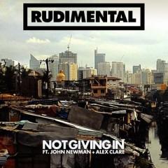 Not Giving In - Rudimental & John Newman & Alex Clare