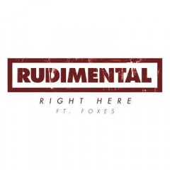 Right Here - Rudimental & Foxes