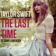 The Last Time - Taylor Swift & Gary Lightbody