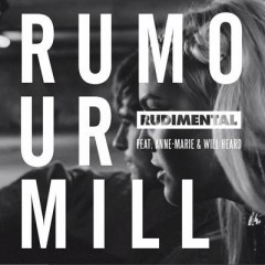 Rumour Mill - Rudimental Feat. Anne Marie & Will Heard